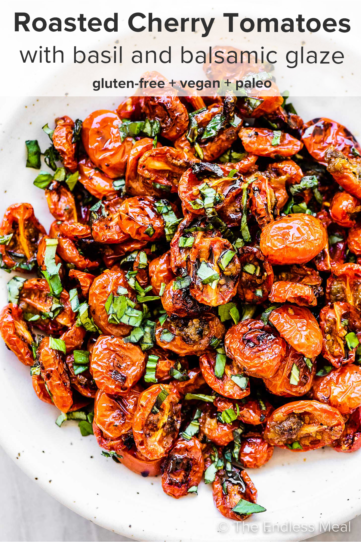 Garlic Roasted Cherry Tomatoes easy recipe   The Endless Meal®