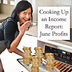 Cooking Up an Income: June Profits