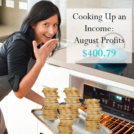Cooking Up an Income – August Profits