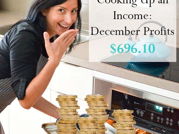 Cooking Up an Income - December Profits