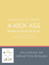 Learn how to create a a brand for your blog with will stand out and kick ass!
