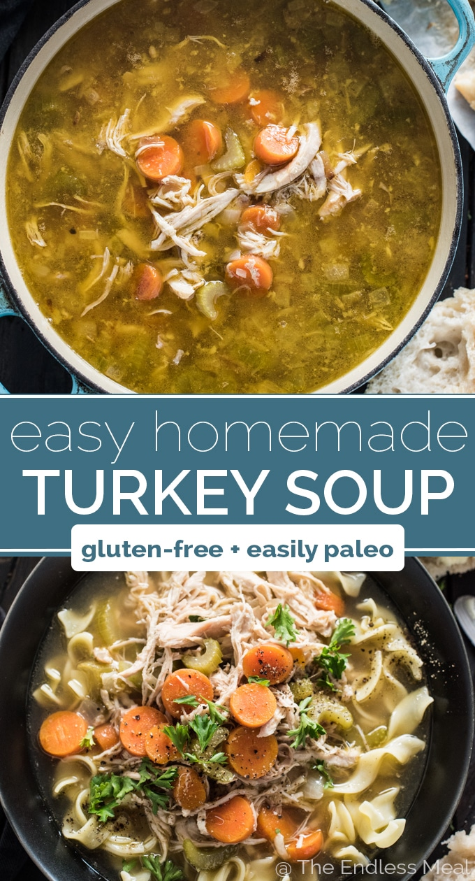SAVE FOR LATER! Making Homemade Turkey Soup after your Thanksgiving or Christmas dinner is super easy and a delicious way to use all the leftovers. This is the basic, easy homemade turkey soup recipe you remember your mom making. It's delicious! | gluten-free + paleo and Whole30 adaptable | #theendlessmeal #turkey #turkeysoup #leftoverturkey #thanksgiving #christmas #thanksgivingdinner #soup