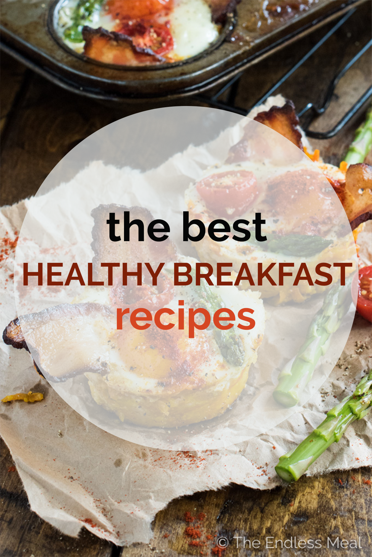 Bacon and egg cups with a transparent circle with the words the best healthy breakfast recipes