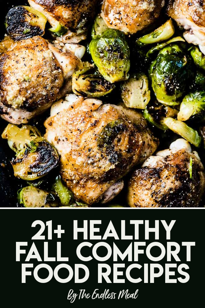 SAVE FOR LATER! It's autumn and we're all about comfort food so we gathered the 21+ Best Healthy Fall Comfort Food Recipes to enjoy delicious food and stay healthy! #theendlessmeal #fall #fallrecipes #autumn #autumnrecipes #healthyrecipes #comfortfood