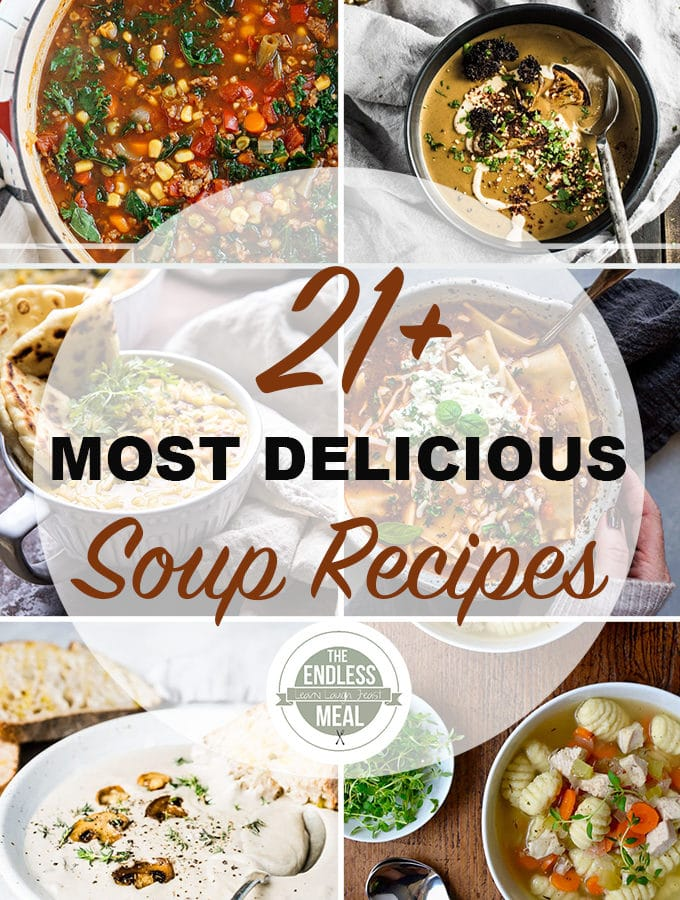 21+ Most Delicious Soup Recipes to Keep You Warm