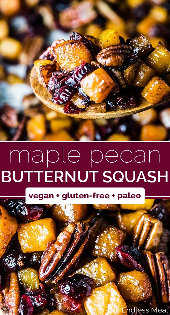 SAVE FOR LATER! Maple Roasted Butternut Squash is the best side dish ever. It's easy to make, sweet, and delicious. Cranberries, pecans, and a little cinnamon make this special enough to serve to guests yet cozy enough to serve with a weeknight dinner. | vegan + gluten-free + paleo | #theendlessmeal #butternutsquash #squash #maple #maplesyrup #christmas #sidedish #glutenfree #vegan #paleo #refinedsugarfree #pecans #cranberries #christmasdinner #veggiesmadeeasy