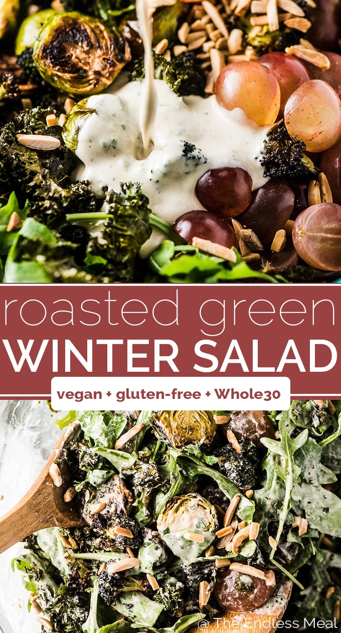 SAVE FOR LATER! Roasted Winter Green Salad is filled with crispy kale, roasted broccoli and brussels, sweet grapes, and toasted almonds and tossed in a creamy tahini dressing. Top it with your favorite protein for an easy to make and healthy detox salad. #theendlessmeal #sugarfree #salad #detoxsalad #paleo #vegan #sugarfreepaleo #dairyfree #glutenfree #kale #broccoli #brusselsprouts #grapes #tahini #healthyrecipes