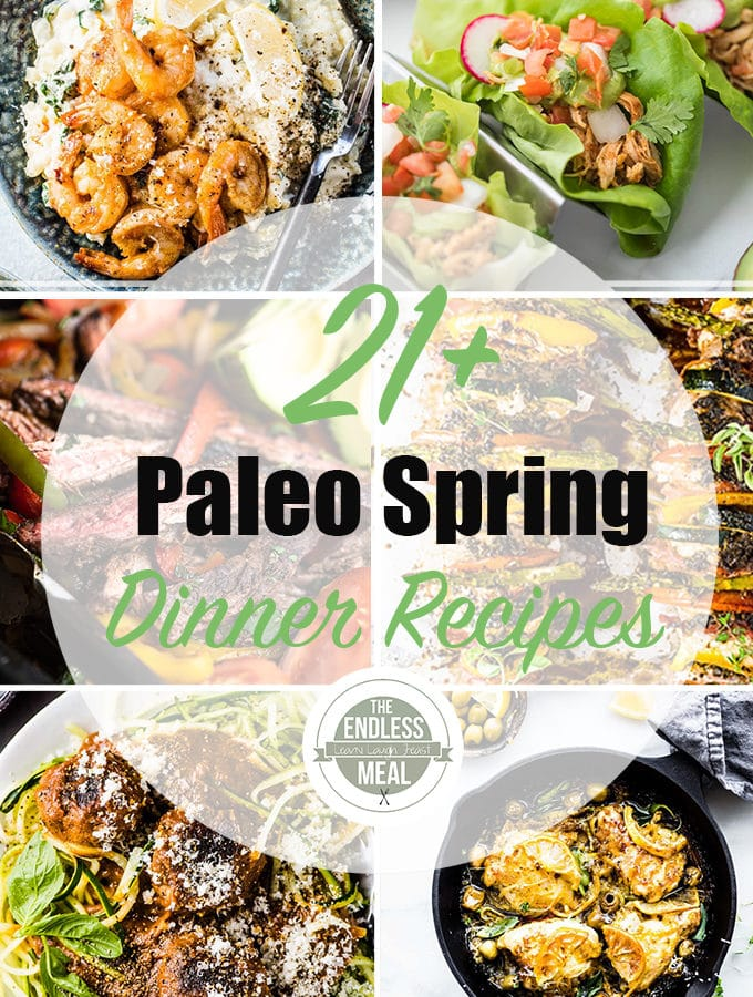 Spring is finally here and we have the 21+ Best Paleo Spring Dinner Recipes to help you eat healthy all season long! | The Endless Meal