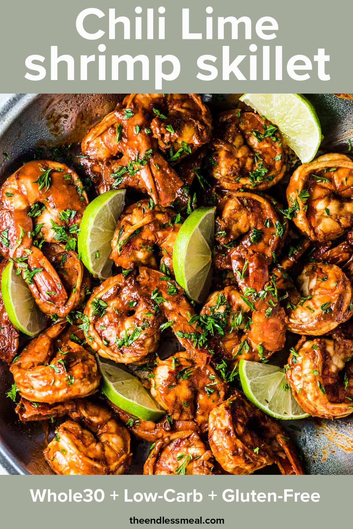 Chili lime shrimp in a skillet with lime slices and the recipe title on top of the picture.